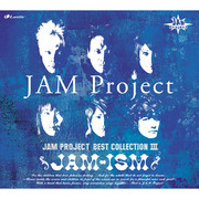 JAM Project BEST COLLECTION III JAM-ISM