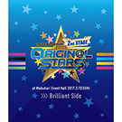THE IDOLM@STER SideM 2nd STAGE ~ORIGIN@L STARS~ Live Blu-ray  【Brilliant Side】