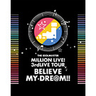 THE IDOLM@STER MILLION LIVE! 3rdLIVE TOUR BELIEVE MY DRE@M!! LIVE Blu-ray 06&07@MAKUHARI【完全生産限定】